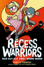 Recess Warriors 2: Bad Guy Is a Two-Word Word book