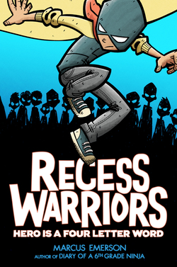 Recess Warriors: Hero Is a Four-Letter Word Book