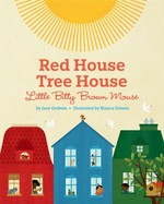 Red House, Tree House, Little Bitty Brown Mouse book