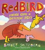 Redbird: Friends Come in Different Sizes book