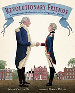 Revolutionary Friends: General George Washington and the Marquis de Lafayette book