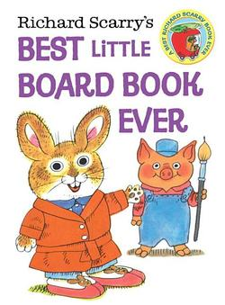 Richard Scarry's Best Little Board Book Ever book