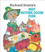 Richard Scarry's Best Mother Goose Ever book
