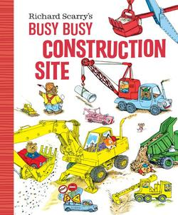 Richard Scarry's Busy Busy Construction Site book