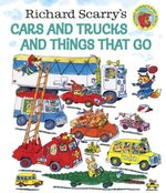 Richard Scarry's Cars and Trucks and Things that Go book