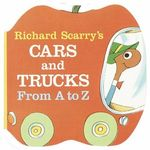Richard Scarry's Cars and Trucks from A to Z book