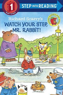 Richard Scarry's Watch Your Step, Mr. Rabbit! book