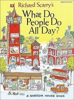 Richard Scarry's What Do People Do All Day? book