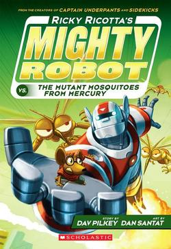 Ricky Ricotta's Mighty Robot vs. the Mutant Mosquitoes from Mercury (Ricky Ricotta's Mighty Robot #2), Volume 2 book