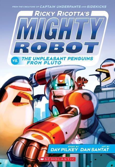 Ricky Ricotta's Mighty Robot vs. the Unpleasant Penguins from Pluto (Ricky Ricotta's Mighty Robot #9), Volume 9 book