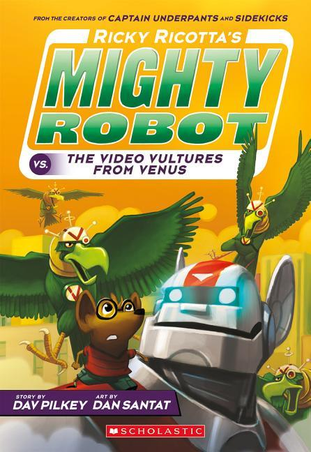Ricky Ricotta's Mighty Robot vs. the Video Vultures from Venus (Ricky Ricotta's Mighty Robot #3), Volume 3 book
