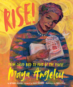Rise!: From Caged Bird to Poet of the People, Maya Angelou book