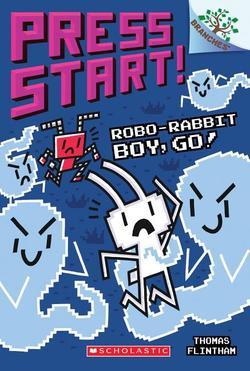 Robo-Rabbit Boy, Go!: A Branches Book (Press Start! #7), Volume 7 book