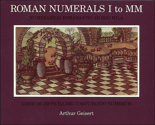 Roman Numerals I to MM: Numerabilia Romanana Uno Ad Duo Mila book