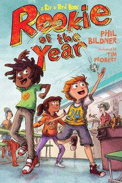 Rookie Of The Year By Phil Bildner Childrens Book Review Bookroo