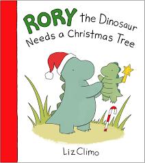 Rory the Dinosaur Needs a Christmas Tree book