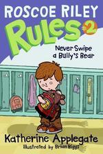 Roscoe Riley Rules #2: Never Swipe a Bully's Bear book