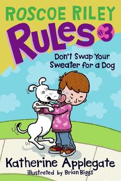 Roscoe Riley Rules #3: Don't Swap Your Sweater for a Dog book