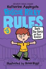 Roscoe Riley Rules #5: Don't Tap-Dance on Your Teacher book