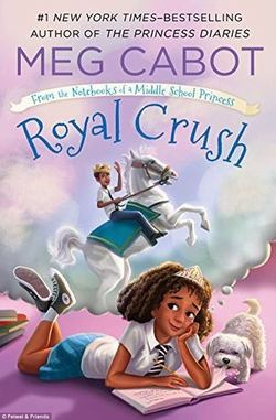 Royal Crush: From the Notebooks of a Middle School Princess book