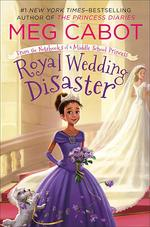 Royal Wedding Disaster: From the Notebooks of a Middle School Princess book