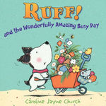 Ruff!: And the Wonderfully Amazing Busy Day book