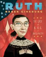 Ruth Bader Ginsburg: The Case of R.B.G. vs. Inequality book