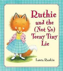 Ruthie and the (Not So) Teeny Tiny Lie book