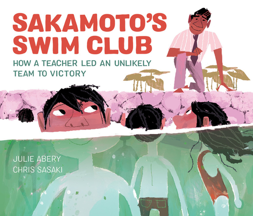 Sakamoto's Swim Club: How a Teacher Led an Unlikely Team to Victory book