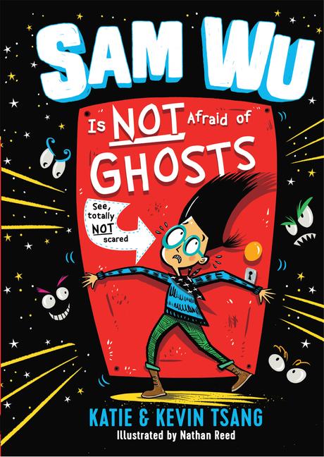 Sam Wu Is Not Afraid of Ghosts book