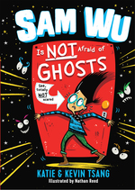 Sam Wu Is Not Afraid of Ghosts book
