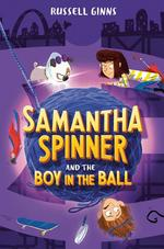 Samantha Spinner and the Boy in the Ball book
