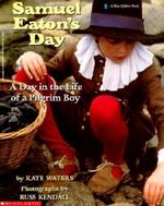 Samuel Eaton's Day: A Day in the Life of a Pilgrim Boy book