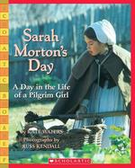 Sarah Morton's Day: A Day in the Life of a Pilgrim Girl book