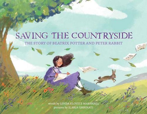 Saving the Countryside: The Story of Beatrix Potter and Peter Rabbit book