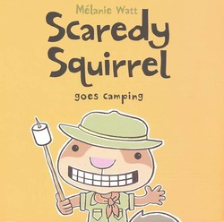 Scaredy Squirrel Goes Camping book