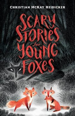 Scary Stories for Young Foxes book