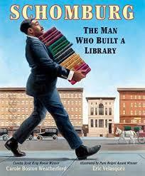Schomburg: the Man Who Built a Library Book