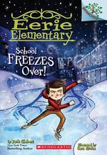 School Freezes Over! book