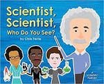Scientist, Scientist, Who Do You See? book
