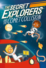 Secret Explorers and the Comet Collision book