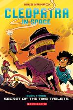 Secret of the Time Tablets (Cleopatra in Space #3), Volume 3 book