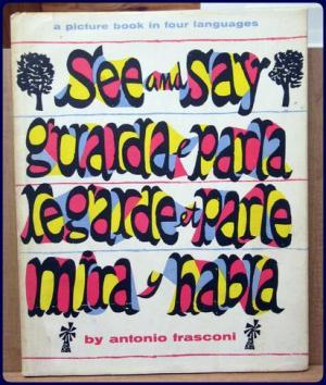 See and say, guarda e parla, regarde et parle mira y habla : a picture book in four languages book