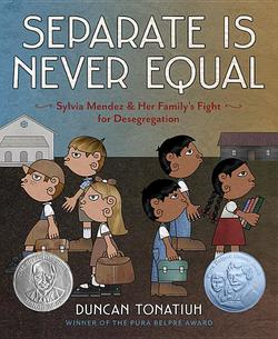 Separate Is Never Equal: Sylvia Mendez and Her Family's Fight for Desegregation book