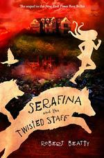 Serafina and the Twisted Staff (the Serafina Series Book 2) book