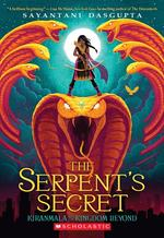 Serpent's Secret (Kiranmala and the Kingdom Beyond #1), Volume 1 book