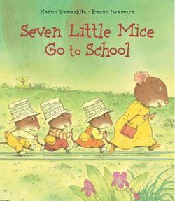Seven Little Mice Go To School book