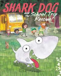 Shark Dog and the School Trip Rescue! book