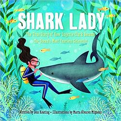 Shark Lady: The True Story of How Eugenie Clark Became the Ocean's Most Fearless Scientist book