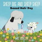 Sheep Dog and Sheep Sheep: Baaad Hair Day book